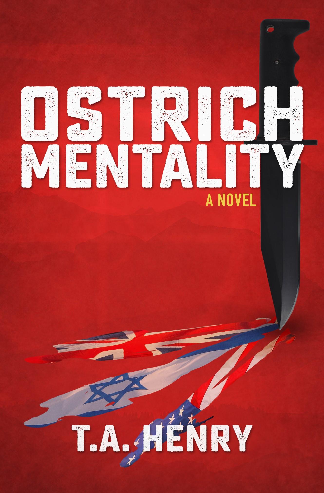 #BadMoonRising: Ostrich Mentality by T.A. Henry #thriller #alternativehistory #TuesdayBookBlog
