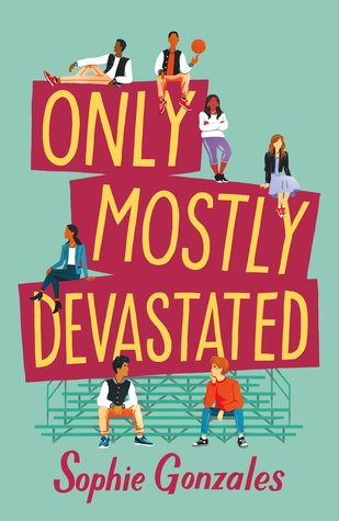 Only Mostly Devastated by Sophie Gonzales #bookreview #YA #LGBT #TuesdayBookBlog